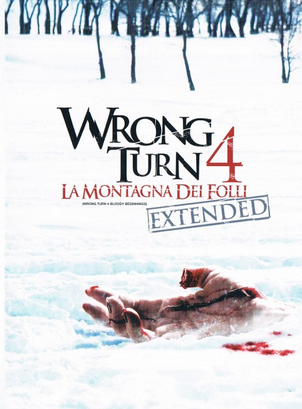 WRONG TURN 4 / LA MONTAGNA DEI FOLLI