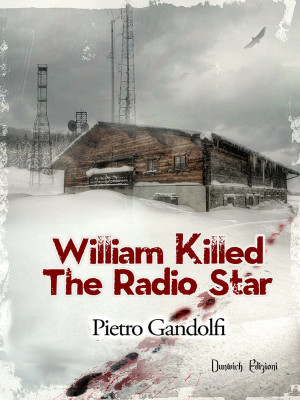 WILLIAM KILLED THE RADIO STAR - recensione